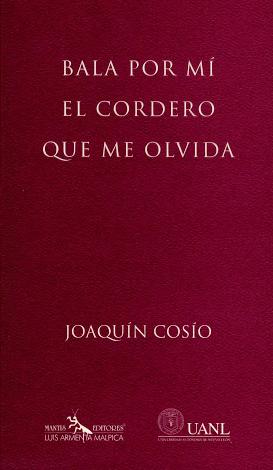 Bala por mí el cordero que me olvida – Joaquín Cosío