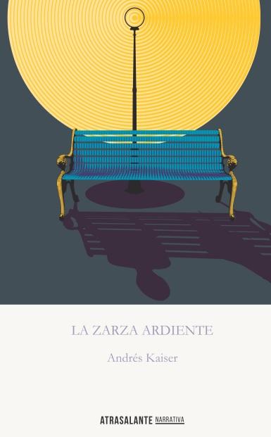 La zarza ardiente – Andrés Kaiser