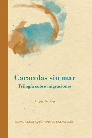 Caracolas sin mar. Trilogía sobre migraciones
