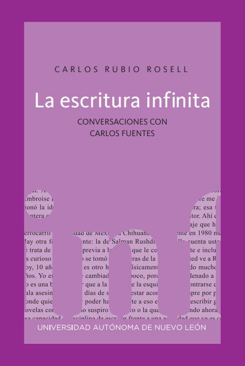 La escritura infinita. Conversaciones con Carlos Fuentes