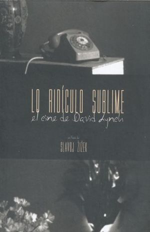 Lo Ridículo Sublime. El Cine De David Lynch