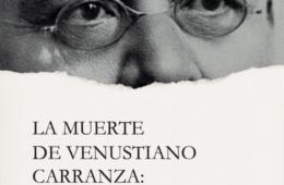 La muerte de Venustiano Carranza