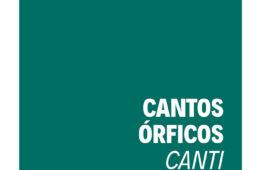 Cantos órficos / Canti orfici