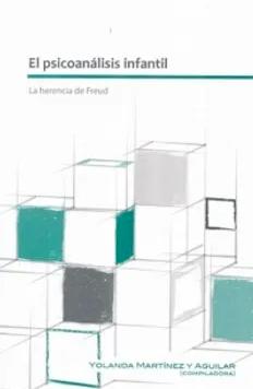 El psicoanálisis infantil – La Herencia De Freud