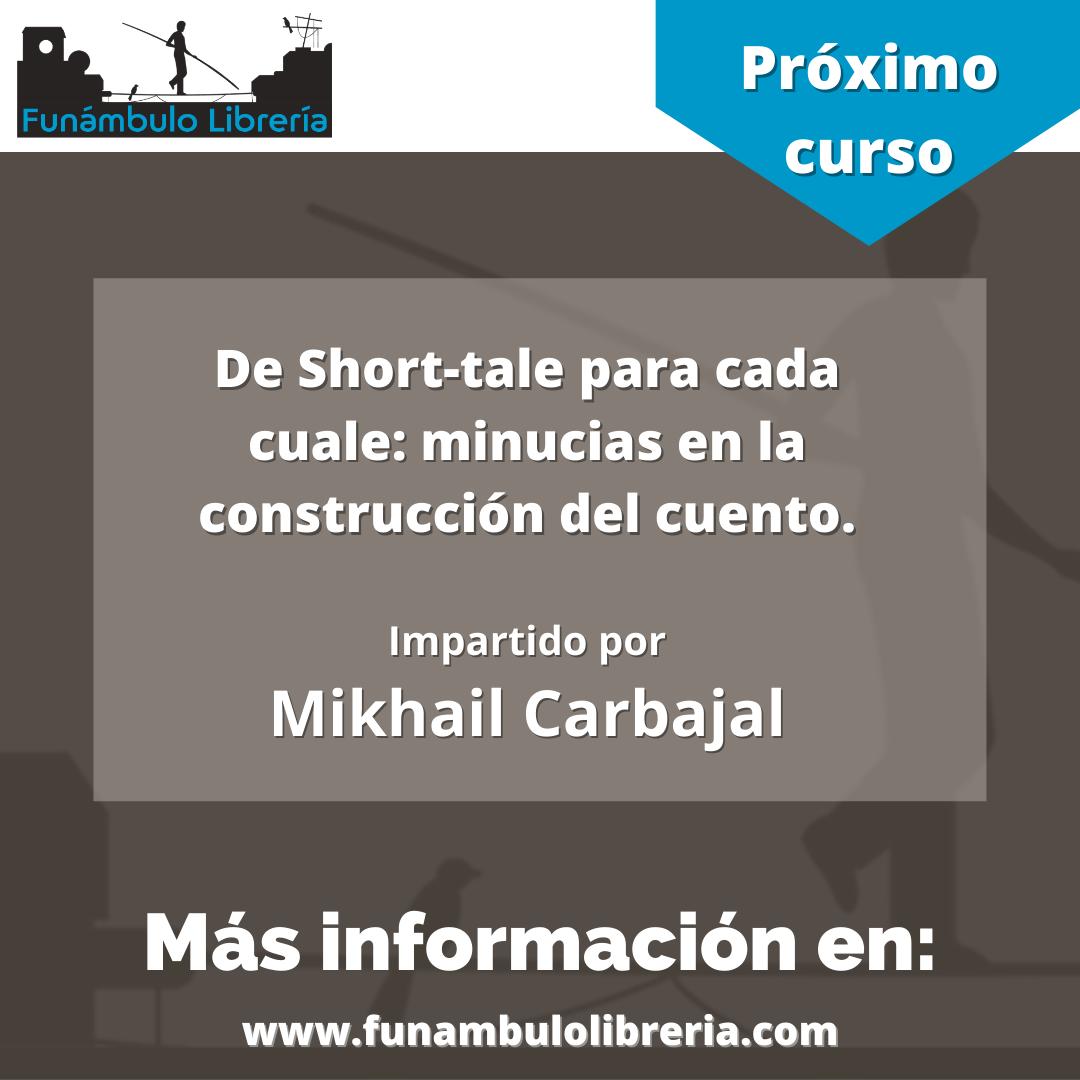 Taller de Cuento (Virtual, vía Zoom) con Mikhail Carbajal